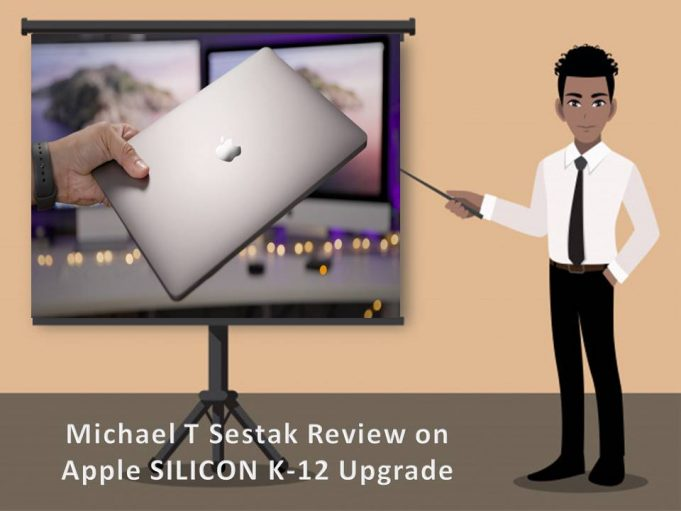 Michael Sestak Review on Biggest Upgrade of Apple Silicon in K-12